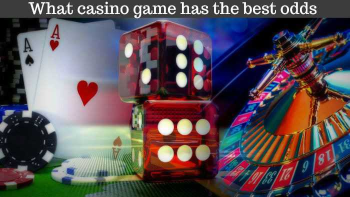 what casino games have the best odds of winning